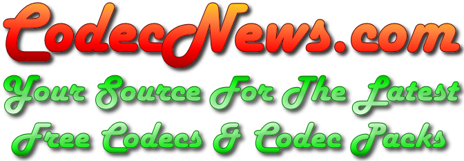 CodecNews.com Your Source For The Latest Free Codecs and Codec Packs